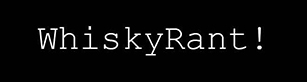 WhiskyRant! logo - whisky blog with reviews and news